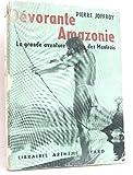 img - for D vorante Amazonie, la grande aventure des maufrais book / textbook / text book