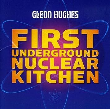 First Underground Nuclear Kitchen Hughes Glenn Amazon De Musik