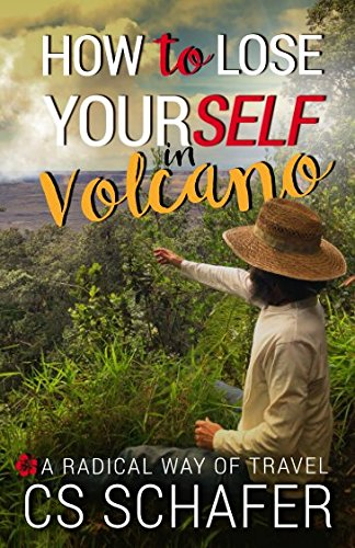 How to Lose Yourself in Volcano: A Radical Way of Travel
