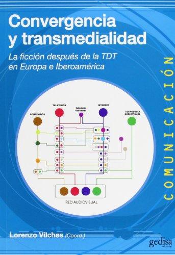 Descargar Libro Convergencia Y Transmedialidad Lorenzo Vilches