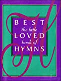 The Little Book of Best-Loved Hymns, Janet Thoma, 0785282580