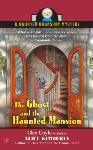 The Ghost and The Haunted Mansion (Haunted Bookshop Mystery Book 5)