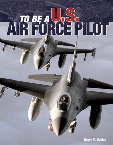 To Be A U S  Air Force Pilot