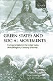 img - for Green States and Social Movements: Environmentalism in the United States, United Kingdom, Germany, and Norway by John Dryzek (2003-04-10) book / textbook / text book