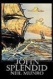 John Splendid, Neil Munro and Hugh Foulis, 160664663X