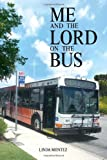 Me and the Lord on the Bus, Linda Montez, 1453538372