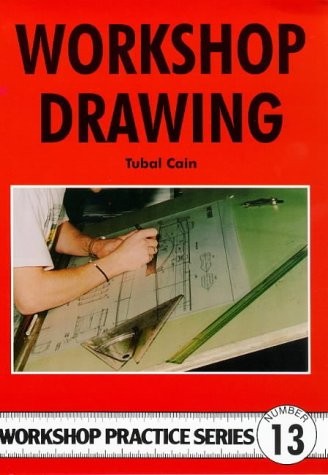 Workshop Drawing (Workshop Practice) (Engineering Drawing Best Practices)