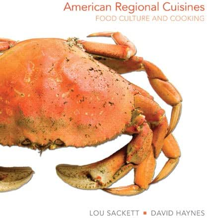 American Regional Cuisines: Food Culture and Cooking