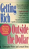 Getting Rich Outside the Dollar, Christopher Weber and Leonard J. Reiss, 0446393967