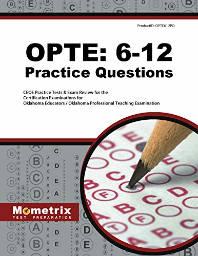 OPTE: 6-12 Practice Questions: CEOE Practice Tests & Exam Review for the Certification Examinations for Oklahoma Educators / Oklahoma Professional Teaching Examination