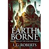 Earth Borne: Book 4 of the Star Man Series