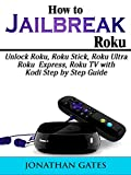 How to Jailbreak Roku: Unlock Roku, Roku