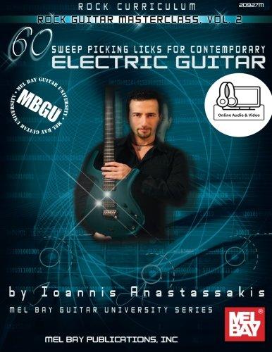 Contemporary Class Guitar - MBGU Rock Curriculum: Rock Guitar Masterclass, Vol. 2: 60 Sweep Picking Licks for Contemporary Electric Guitar