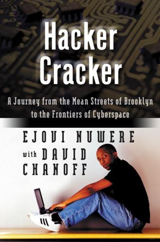 Search : Hacker Cracker: A Journey from the Mean Streets of Brooklyn to the Frontiers of Cyberspace