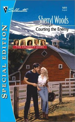 Courting the Enemy: The Calamity Janes (Silhouette Special Edition #1411) pdf epub