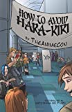 How to Avoid Hara-Kiri (Paperback), TheAnimeCon, 0615491545
