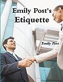Emily Post's Etiquette, Emily Post, 1467934933