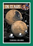 On to Mars: Colonizing a New World with CDROM (Apogee Books Space Series)