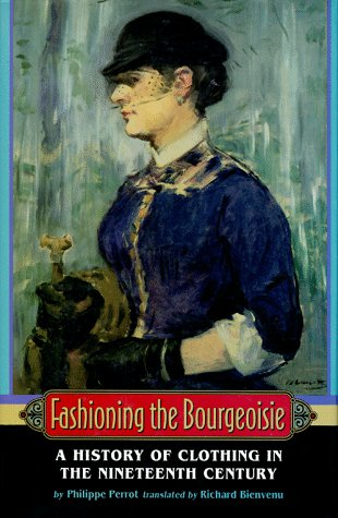 [Fashioning the Bourgeoisie: A History of Clothing in the Nineteenth Century] (Costume Design Online Classes)