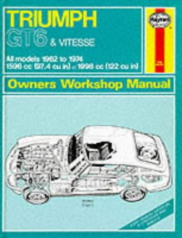 - Haynes Triumph Gt6 Vitesse Owners' Workshop Manual, 1962-1974 (Classic Reprint Series: Owner's Workshop Manual)