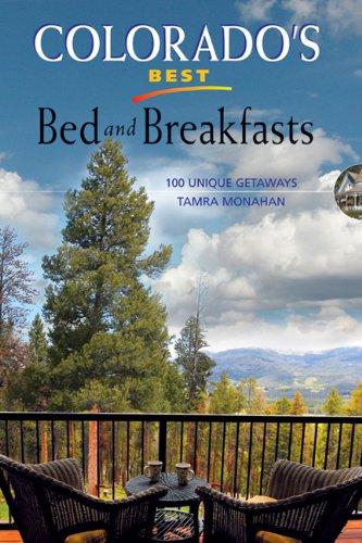 Colorado's Best Bed and Breakfasts: 100 Unique Getaways