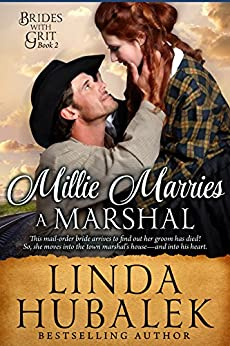 Millie Marries a Marshal: A Historical Western Romance (Brides with Grit Series Book 2) by [Hubalek, Linda K., Brides with Grit]
