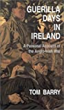 Guerilla Days in Ireland, Tom Barry, 1568331967