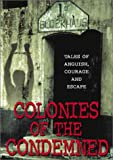 Colonies of the Condemned (Beneath Alcatraz / Devil's Island / Jailbreak / Bonus: War Stories of Capt. James B. Stockdale)