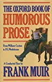 img - for The Oxford Book of Humorous Prose: From William Caxton to P.G. Wodehouse book / textbook / text book