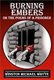 Burning Embers:Or The Poems of a Prisoner