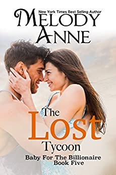 The Lost Tycoon (Baby for the Billionaire, Book 5) by [Anne, Melody]