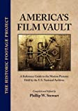 img - for America's Film Vault (Historic Footage Project) book / textbook / text book