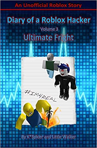 Diary Of A Roblox Hacker 3 Ultimate Fright Roblox Hacker Diaries