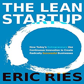 نتيجة بحث الصور عن ‪The Lean Startup: How Today's Entrepreneurs Use Continuous Innovation to Create Radically Successful Businesses‬‏