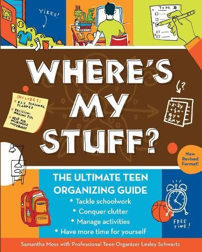 Where's My Stuff?: The Ultimate Teen Organizing