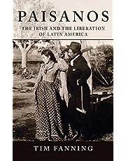 Paisanos: The Irish and the Liberation of Latin America