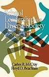 School Leadership in a Diverse Society, Carlos R. McCray and Floyd D. Beachum, 1623965306
