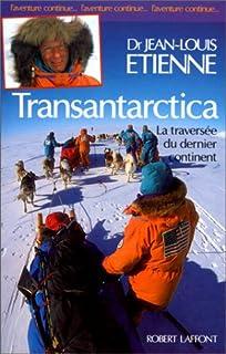 Transantarctica : la traversée du dernier continent, Etienne, Jean-Louis