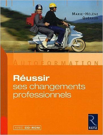 En ligne téléchargement Réussir ses changements professionnels (1Cédérom) pdf ebook