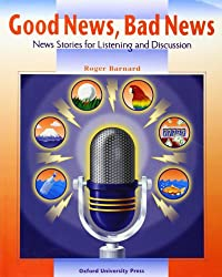 GOOD NEWS,BAD NEWS:NEWS STORIES FOR LISTENING AND DISCUSSION