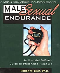 Male Sexual Endurance: A Man's Book About Ejaculatory Control
