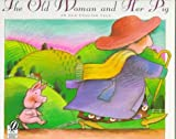 img - for The Old Woman and Her Pig: An Old English Tale book / textbook / text book