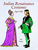 Italian Renaissance Costumes Paper Dolls (History of Costume)