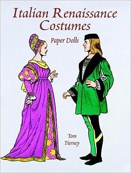 Italian Renaissance Costumes Paper Dolls History Of