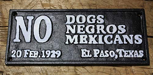 - Cast Iron Sign No Dogs Blacks or Mexicans Black Americana Bus Stop Plaque