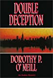 Double Deception, Dorothy P. O'Neill, 0803494998