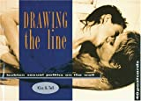 img - for Drawing the Line: Lesbian Sexual Politics on the Wall book / textbook / text book