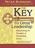 The Key to Great Leadership: Rediscovering the Principles of Outstanding Service (Life Enrichment Library)