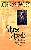 Three Novels, John Crowley, 0553373986