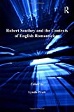 Robert Southey and the Contexts of English Romanticism (The Nineteenth Century Series)